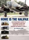 Home is the Halifax: An Extraordinary Account of Re-building a Classic WWII Bomber and Creating the Yorkshire Air Museum to House It - Ian Robinson