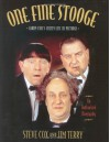 One Fine Stooge: Larry Fine's Frizzy Life in Pictures - Stephen Cox, Jim Terry