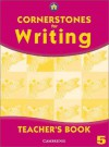 Cornerstones for Writing Year 5 Teacher's Book - Alison Green, Jill Hurlstone, Jane Woods