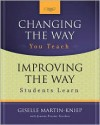 Changing the Way You Teach, Improving the Way Students Learn - Giselle O. Martin-Kniep, Joanne Picone-Zocchia