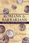 Romans And Barbarians: Decline Of The Western Empire - Edward Arthur Thompson