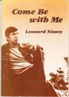 Come Be With Me - Leonard Nimoy