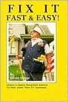 """Fix It Fast & Easy!: America's Master Handyman Answers the Most Asked """"How To"""" Questions - Glenn Haege, Kathleen Stief, Ken Taylor"""