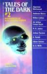 Tales of Dark 2 - H.G. Wells, Wilkie Collins, E. Nesbit, M.R. James, Lincoln Child, Ambrose Bierce, Arthur Machen, Algernon Blackwood, Oliver Onions, Et Al Child, Arthur Conan Doyle