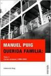 Querida Familia: Cartas Europeas - Manuel Puig