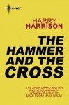 The Hammer and the Cross - Harry Harrison