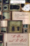 To Have And To Hold: An Intimate History Of Collectors and Collecting - Philipp Blom