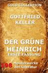 Der grüne Heinrich (Erste Fassung): Erweiterte Ausgabe (German Edition) - Gottfried Keller