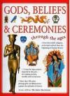 Gods, Beliefs & Ceremonies: Through the Ages - John Haywood