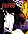 Ana Mercedes Hoyos: Retrospective - Angel Kalenberg, Ana Mercedes Hoyos, Benjamin Villegas, Oscar Monsalve, Jimmy Weiskopf