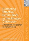 Promoting Effective Groupwork in Primary Classrooms - Ed Baines, Peter Blatchford, Peter Kutnick, With Anne Chowne