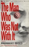 The Man Who Was Not With It - Herbert Gold