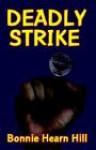 Deadly Strike - Bonnie Hearn Hill