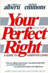 Your Perfect Right: A Guide to Assertive Living - Robert Alberti, Michael L. Emmons