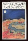 Burning Houses - Andrew Harvey