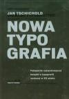 Nowa typografia. Podręcznik dla tworzących w duchu współczesności - Jan Tschichold