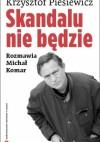 Skandalu nie będzie - Michał Komar, Krzysztof Piesiewicz