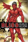 Bliss: The Art Of Patrick Fillion - Patrick Fillion, Partick Fillion