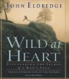 Wild at Heart: Discovering the Secret of a Man's Soul - John Eldredge, Kelly Ryan Dolan