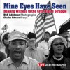 Mine Eyes Have Seen: Bearing Witness To The Struggle For Civil Rights - Bob Adelman