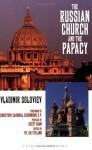 The Russian Church and the Papacy - Vladimir S. Soloviev, Christoph Cardinal Schönborn, Scott Hahn, Ray Ryland