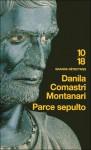 Parce Sepulto - Danila Comastri Montanari, Nathalie Bauer