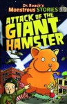 Attack of the Giant Hamster (Dr. Roach's Monstrous Stories #2) - Paul Harrison