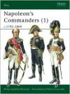 Napoleon's Commanders (1): c.1792-1809 - Philip J. Haythornthwaite