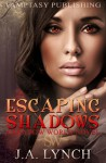 Escaping Shadows - Julieanne Lynch