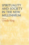 Spirituality and Society New Millennium - Ursula King