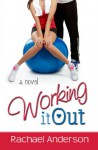 Working It Out (A Love Story) - Rachael Anderson