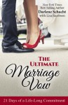 The Ultimate Marriage Vow - Darlene Schacht