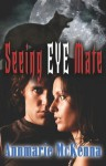 Seeing Eye Mate - Annmarie McKenna