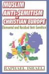 Muslim Anti-Semitism in Christian Europe: Elemental and Residual Anti-Semitism - Raphael Israeli