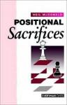 Positional Sacrifices - Neil McDonald