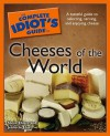 The Complete Idiot's Guide to Cheeses of the World - Steve Ehlers, Jeanette Hurt