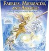 Faeries, Mermaids, and Angels (Other Format) - Stephanie Pui-Mun Law