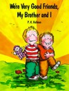 We're Very Good Friends, My Brother and I - P.K. Hallinan