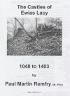 The Castles Of Ewias Lacy, 1048 To 1403 - Paul Martin Remfry