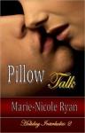 Pillow Talk - Marie-Nicole Ryan