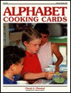 Alphabet Cooking Cards - Cheryl Olmsted, Barbara Armentrout, Duane Bibby, Diann Abbot