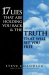 17 Lies That Are Holding You Back and the Truth That Will Set You Free - Steve Chandler