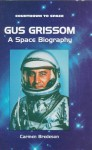 Gus Grissom: A Space Biography - Carmen Bredeson