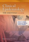 Clinical Epidemiology: The Essentials - Robert Fletcher, Suzanne W. Fletcher, Grant S. Fletcher