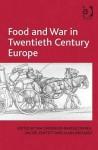 Food and War in Twentieth Century Europe - Ina Zweiniger-Bargielowska, Rachel Duffett, Alain Drouard