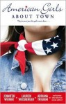 American Girls About Town: They're Not Just the Girls Next Door... - Jennifer Weiner