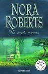 Un Secreto a Voces - Teresa Arijon, Nora Roberts