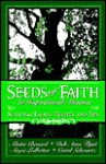 Seeds of Faith: An Inspirational Almanac: Seasonal Essays, Recipes and Tips - Alaine Benard, Carol Schwartz