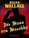 Der Mann von Marokko - Eckhard Henkel, Edgar Wallace, Ravi Ravendro