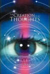 The Creation of My Thoughts - James Duncan